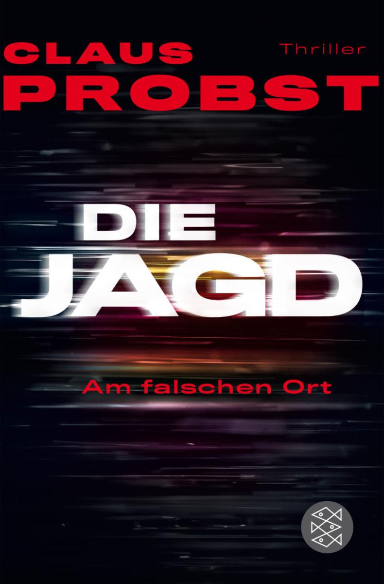Claus Probst Die Jagd - Am falschen Ort